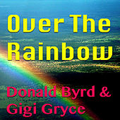 Over The Rainbow by Donald Byrd