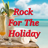 Rock For The Holiday de Various Artists