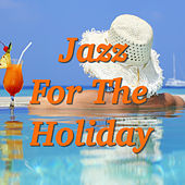 Jazz For The Holiday by Various Artists