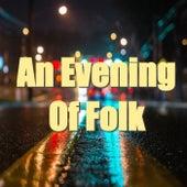 An Evening Of Folk by Various Artists