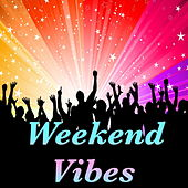 Weekend Vibes by Various Artists