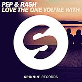 Love The One You're With von Pep & Rash