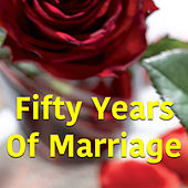 Fifty Years Of Marriage by Various Artists