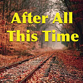 After All This Time by Various Artists