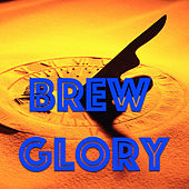 Brew Glory by Various Artists