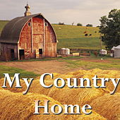 My Country Home by Various Artists