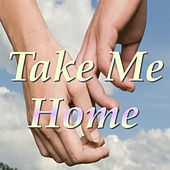Take Me Home de Various Artists