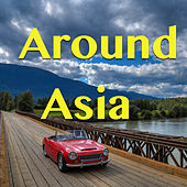 Around Asia by Various Artists