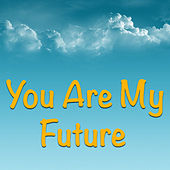 You Are My Future by Various Artists