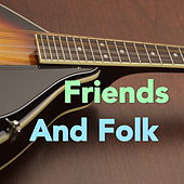 Friends And Folk by Various Artists