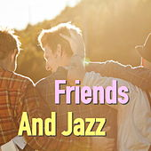 Friends And Jazz de Various Artists
