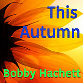 This Autumn by Bobby Hackett