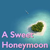 A Sweet Honeymoon by Various Artists