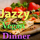 Jazzy Vegan Dinner by Various Artists