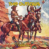 Ambush by The Outlaws