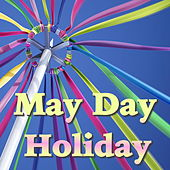 May Day Holiday by Various Artists