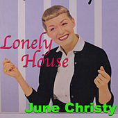 Lonely House by June Christy