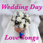 Wedding Day Love Songs by Various Artists
