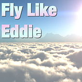 Fly Like Eddie di Various Artists