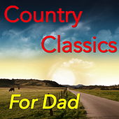 Country Classics For Dad de Various Artists