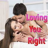 Loving You Right de Various Artists