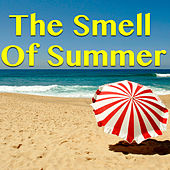 The Smell Of Summer von Various Artists