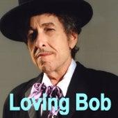 Loving Bob by Bob Dylan
