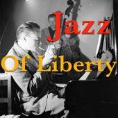 Jazz Of Liberty de Various Artists