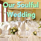 Our Soulful Wedding by Various Artists