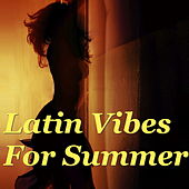 Latin Vibes For Summer by Various Artists