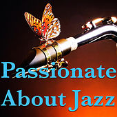 Passionate About Jazz by Various Artists