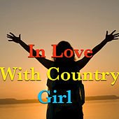 In Love With Country Girl von Various Artists