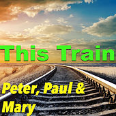 This Train de Peter, Paul and Mary
