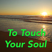 To Touch Your Soul by Various Artists