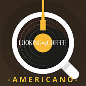 Looking 4 Coffee - Americano by Various Artists