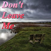 Don't Leave Me de Various Artists