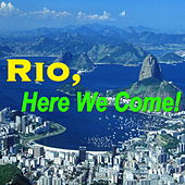 Rio, Here We Come! de Various Artists