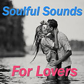 Soulful Sounds For Lovers by Various Artists