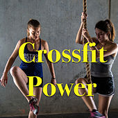 Crossfit Power by Various Artists