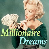 Millionaire Dreams by Various Artists
