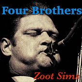 Four Brothers by Zoot Sims