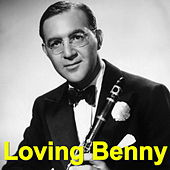 Loving Benny by Benny Goodman