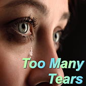 Too Many Tears by Various Artists