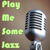 Play Me Some Jazz de Various Artists