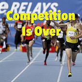 Competition Is Over de Various Artists
