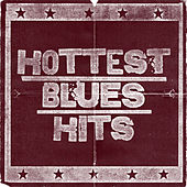 Hottest Blues Hits by Various Artists