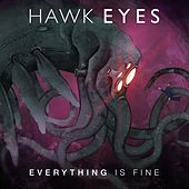 Everything Is Fine by The Hawkeyes