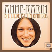 Die Liebe ist ein Omnibus by Anne Karin