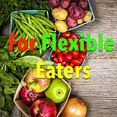 For Flexible Eaters de Various Artists