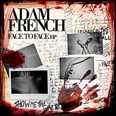 Face To Face - EP by Adam French
